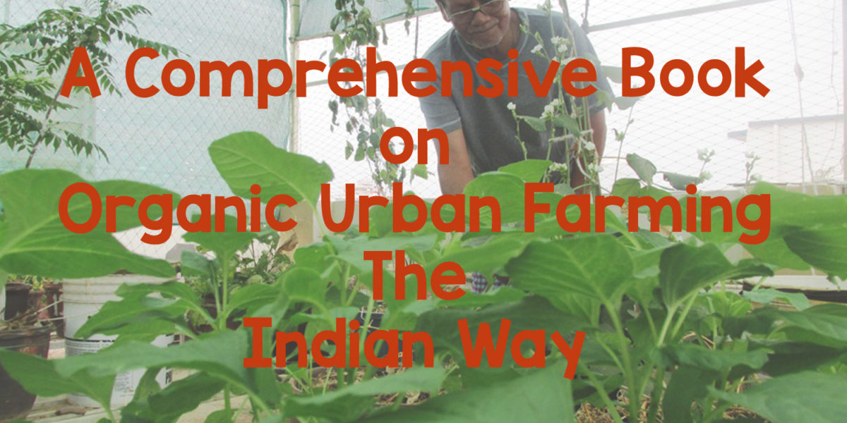 'Organic Urban Farming, The Indian Way' Book Out Now